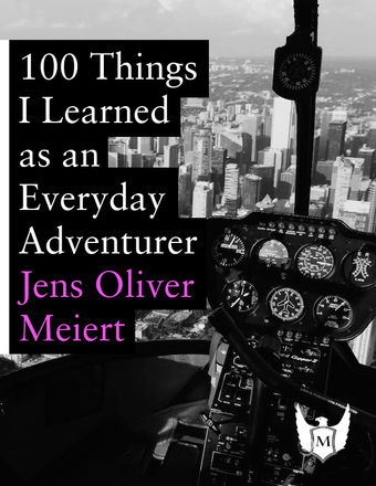 100 Things I Learned as an Everyday Adventurer
