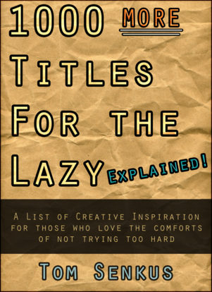 1,000 More Titles for the Lazy EXPLAINED!