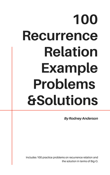 100 Recurrence Relation Example Problems and Solutions