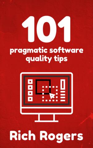 101 Pragmatic Software Quality Tips