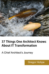 37 Things One Architect Knows About IT Transformation