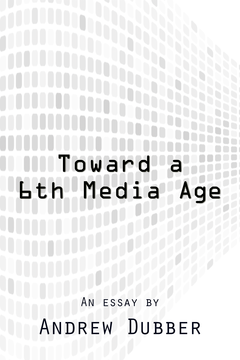 Toward a 6th Media Age