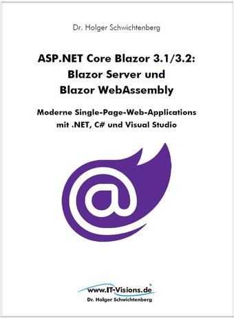 ASP.NET Core Blazor 3.1/3.2: Blazor Server und Blazor WebAssembly