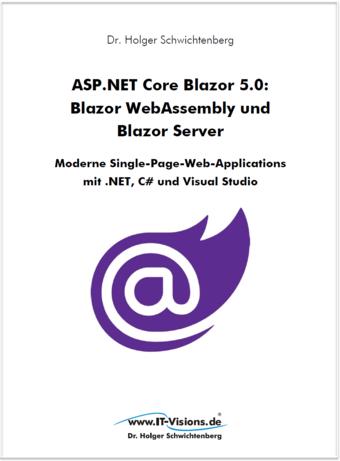 ASP.NET Core Blazor 5.0: Blazor WebAssembly und Blazor Server
