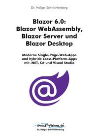 Blazor 6.0: Blazor WebAssembly, Blazor Server und Blazor Desktop