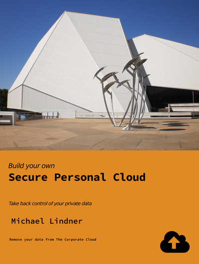 Build Your Own Secure Personal Cloud