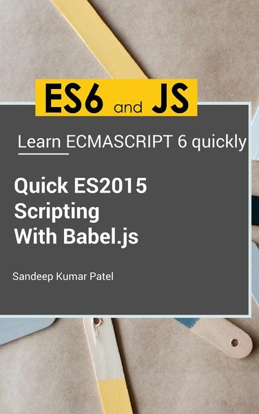Quick ES2015 Scripting Using Babel.js
