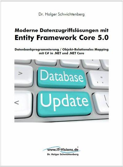 Moderne Datenzugriffslösungen mit Entity Framework Core 5.0