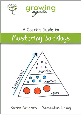 Growing Agile: A Coach's Guide to Mastering Backlogs