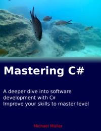 Mastering c#