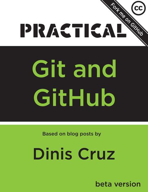 Practical Git and GitHub by Dinis Cruz [Leanpub PDF/iPad/Kindle]