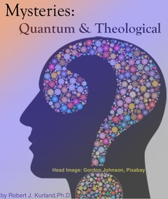 Mysteries--Quantum & Theological