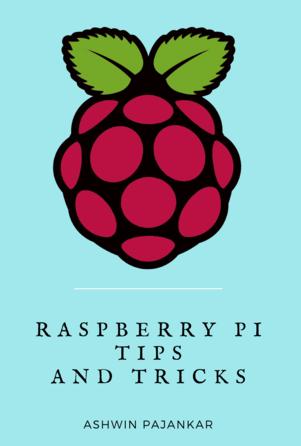 Raspberry Pi Tips and Tricks