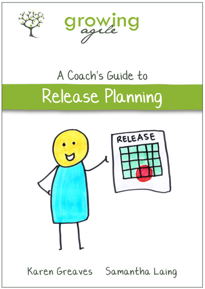 Growing Agile: A Coach's Guide to Release Planning