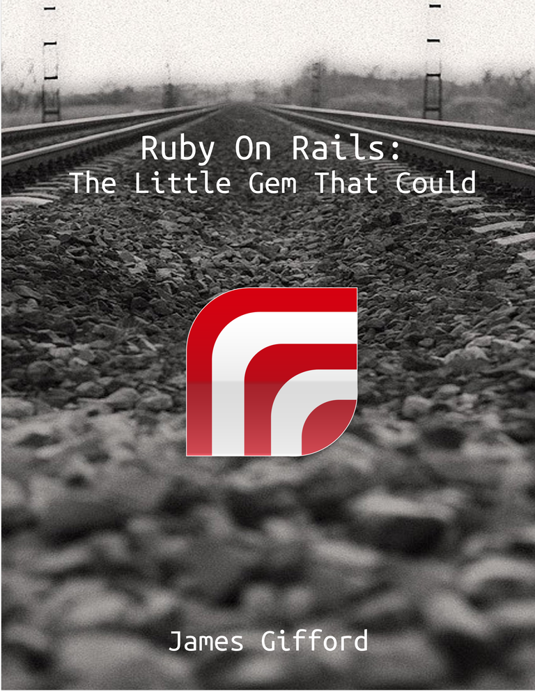 Ruby on Rails: The Little Gem… by James Gifford [PDF/iPad