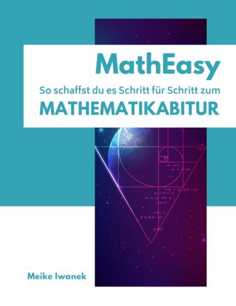 MathEasy - So schaffst du es Schritt für Schritt zum Mathematikabitur