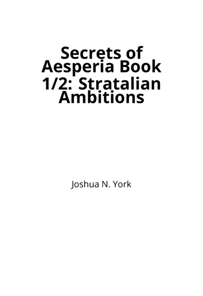 Secrets of Aesperia Book 1/2: Stratalian Ambitions