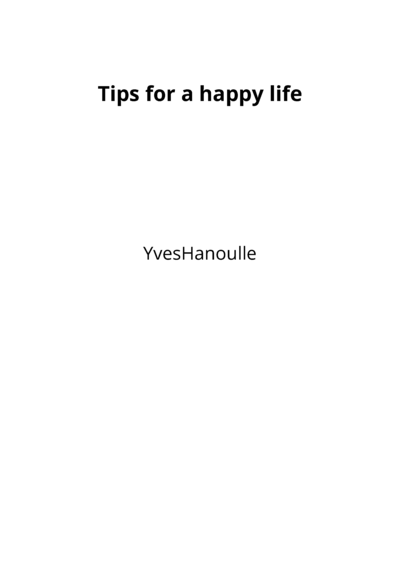 Tips for a happy life