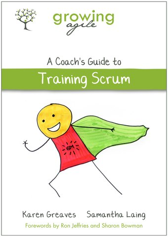 Growing Agile: A Coach's Guide to Training Scrum