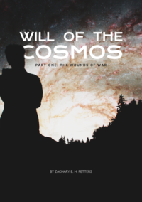 Will of the Cosmos, Part One: The Wounds of War