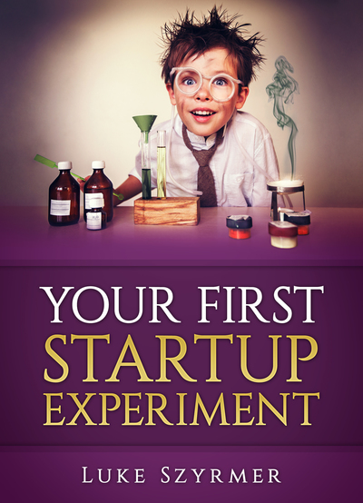 Your First Startup Experiment