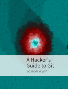 A Hacker's Guide to Git