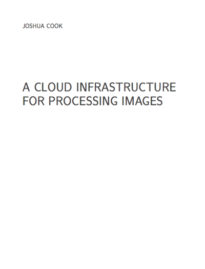 A Cloud Infrastructure for Processing Images