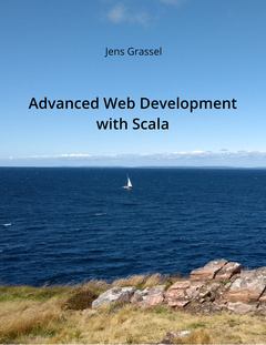 Advanced Web Development with Scala