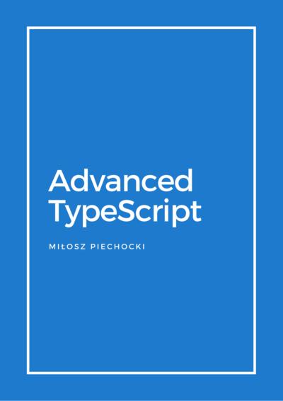 Advanced TypeScript