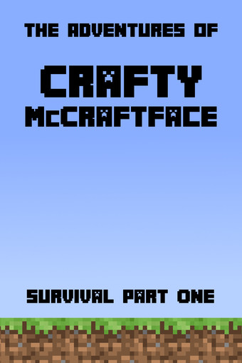 The Adventures of Crafty McCraftFace: Survival I