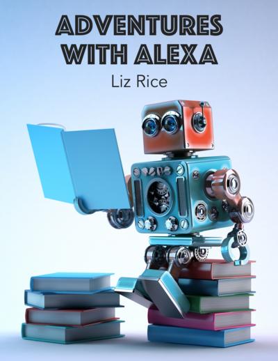 Adventures with Alexa