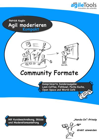 Agil moderieren kompakt - Communityformate