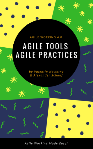 Agile Tools, Agile Practices: Agile Working 4.0