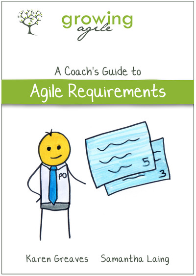 Growing Agile: A Coach's Guide to Agile Requirements