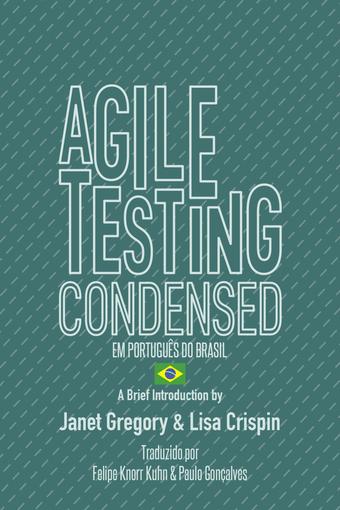 Agile Testing Condensed - Brazilian Portuguese Edition