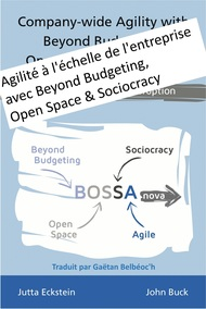 Agilité à l'échelle de l'entreprise avec Beyond Budgeting, Open Space & Sociocracy