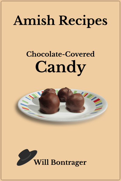 Amish Recipes: Chocolate-Covered Candy