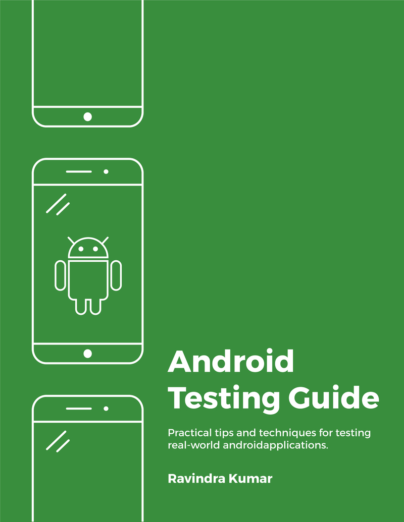 Android Testing Guide by Ravindra Kumar [Leanpub PDF/iPad