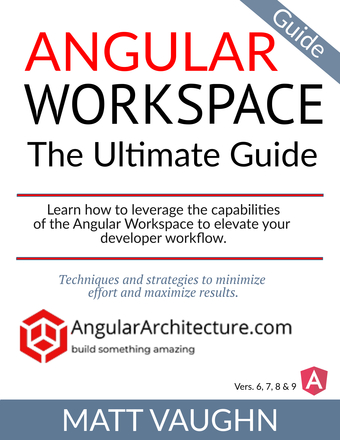 Angular Workspace - The Ultimate Guide