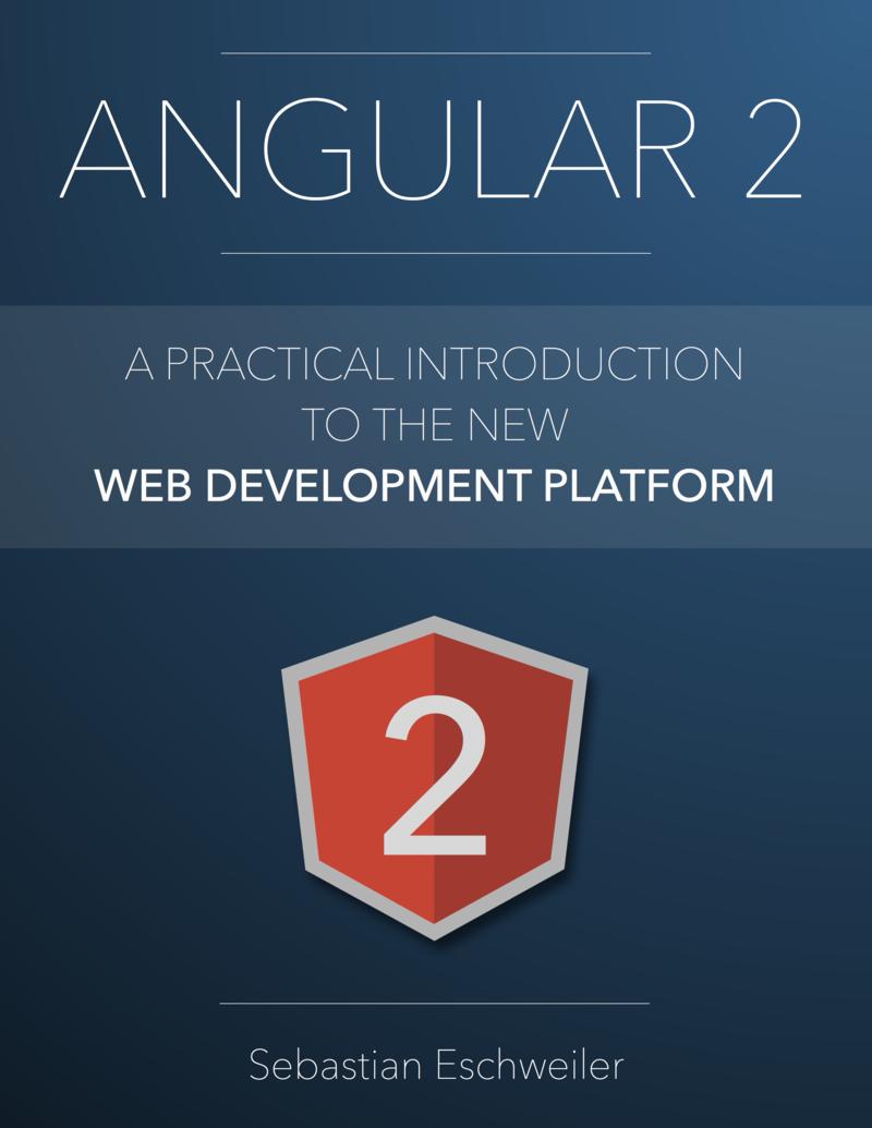 Angular 2 by Sebastian Eschweiler [Leanpub PDF/iPad/Kindle]