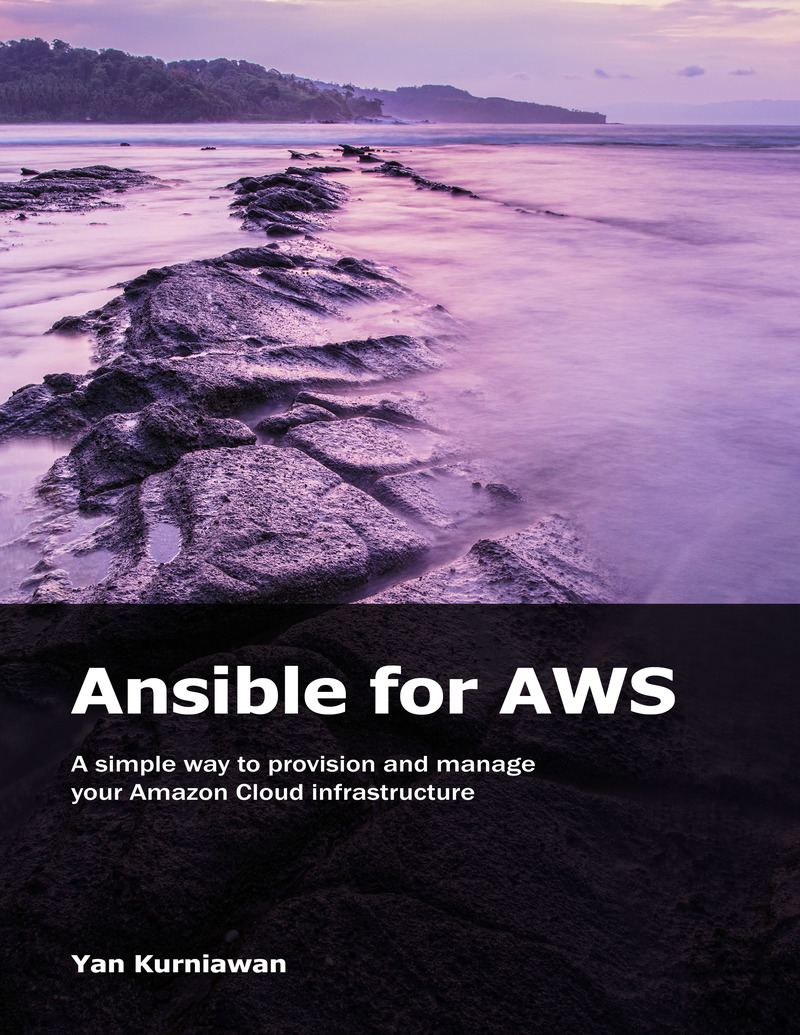 Ansible for AWS by Yan Kurniawan [Leanpub PDF/iPad/Kindle]