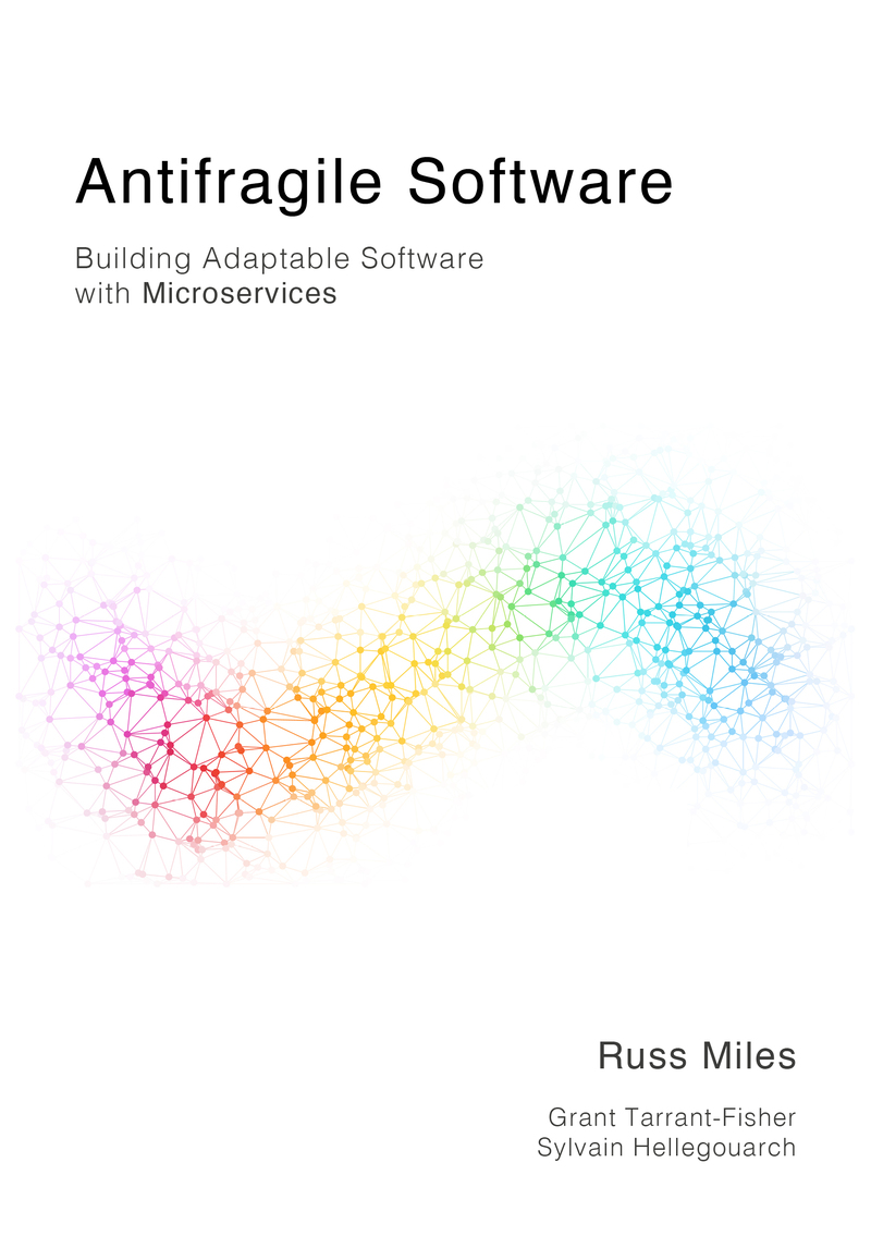 Antifragile Software By Russ Miles Leanpub Pdf Ipad Kindle