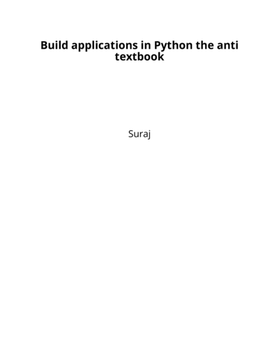 Build applications in Python the anti textbook