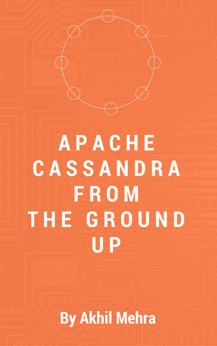 Apache Cassandra From The… by Akhil Mehra [PDF/iPad/Kindle]