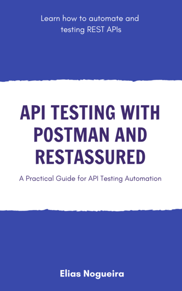 API Testing with Postman and RestAssured