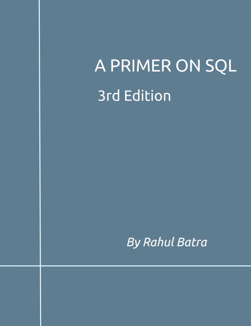 A Primer on SQL by Rahul Batra [Leanpub PDF/iPad/Kindle]