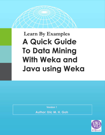 A Quick Guide to Data Mining with Weka and Java using Weka