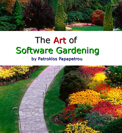 The Art of Software Gardening