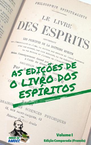 As edições de O Livro dos Espíritos - Volume I: Edição Comparada (Francês)