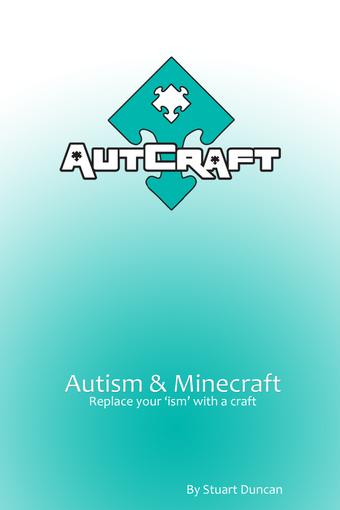 Autcraft: Autism and Minecraft
